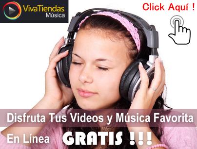 VivaTiendas Música – Disfruta Tus Videos y Música favorita GRATIS !!!